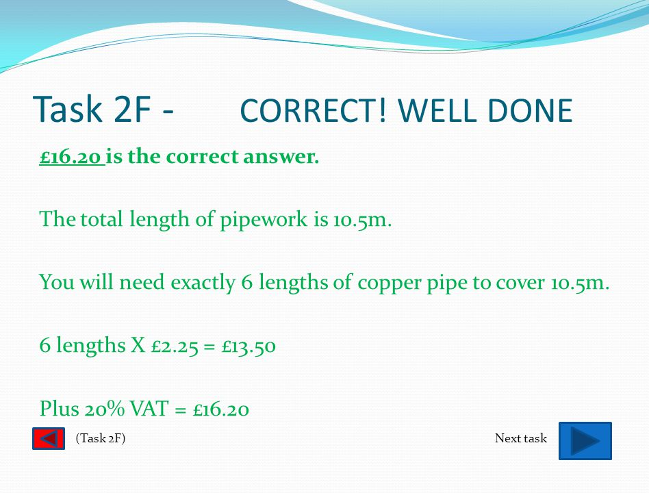 Task 2F - SORRY. TRY AGAIN £13.50 is not the correct answer.