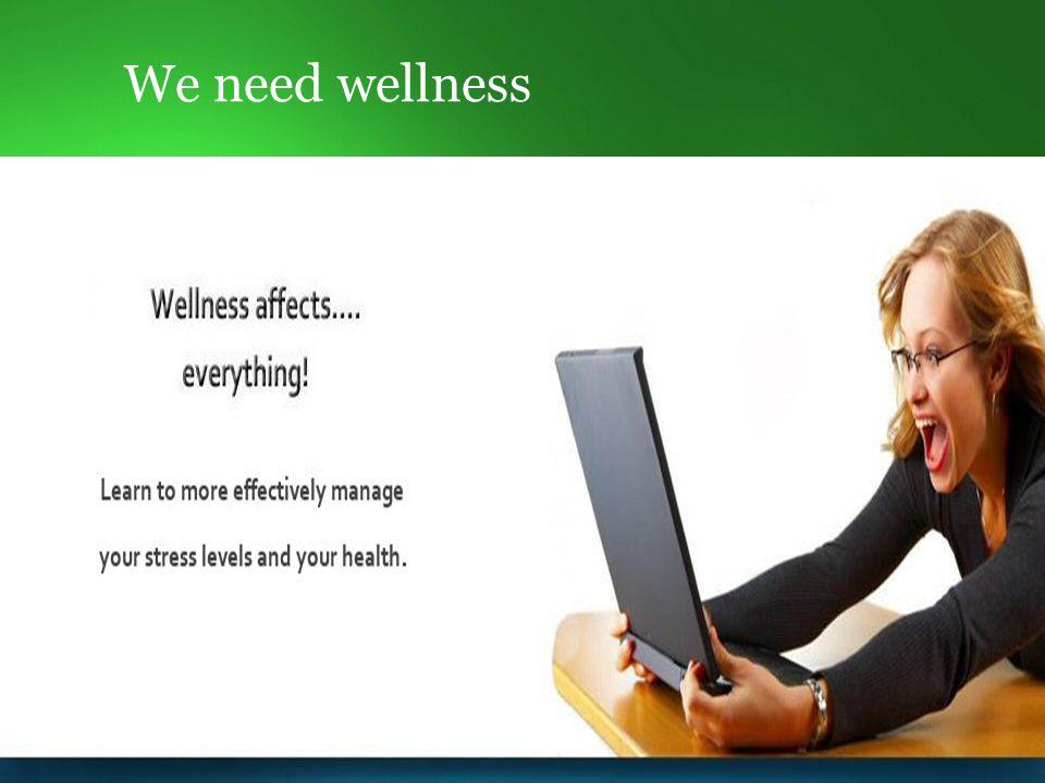 We need wellness