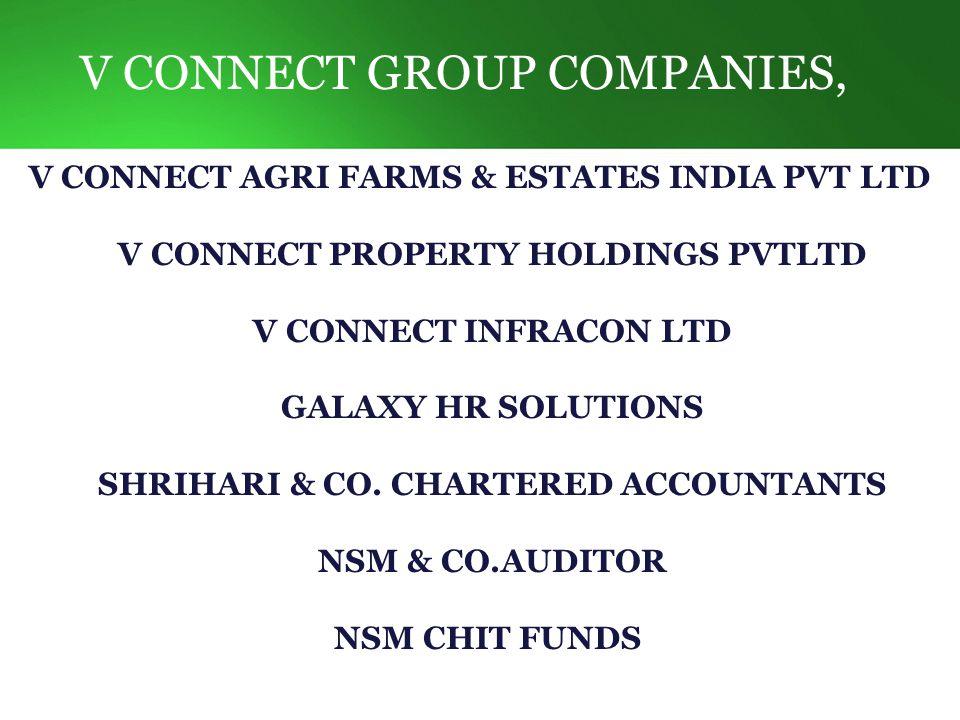 V CONNECT GROUP COMPANIES, V CONNECT AGRI FARMS & ESTATES INDIA PVT LTD V CONNECT PROPERTY HOLDINGS PVTLTD V CONNECT INFRACON LTD GALAXY HR SOLUTIONS SHRIHARI & CO.