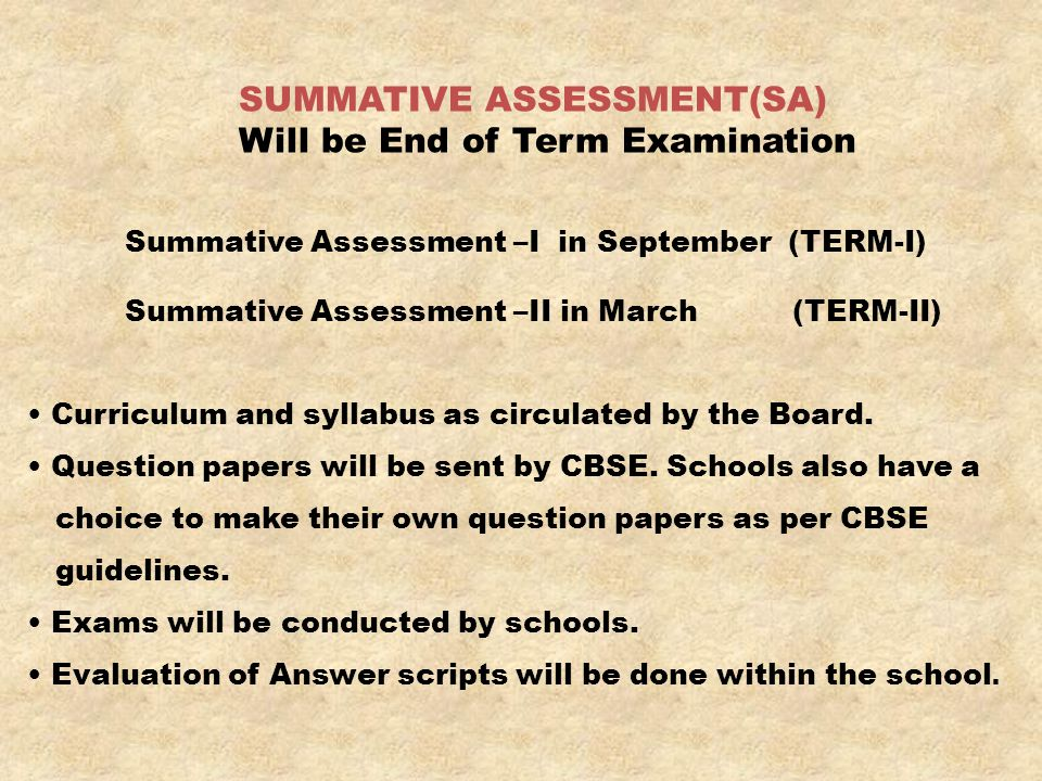 Curriculum and syllabus as circulated by the Board. Question papers will be sent by CBSE. Schools also have a choice to make their own question papers