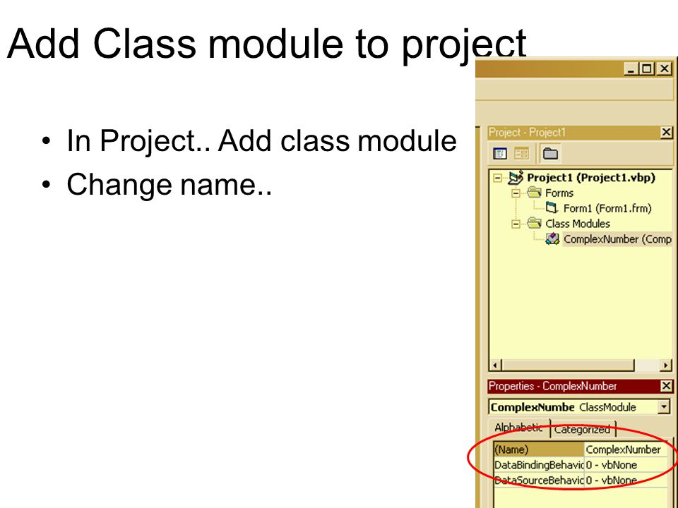 Add Class module to project In Project.. Add class module Change name..