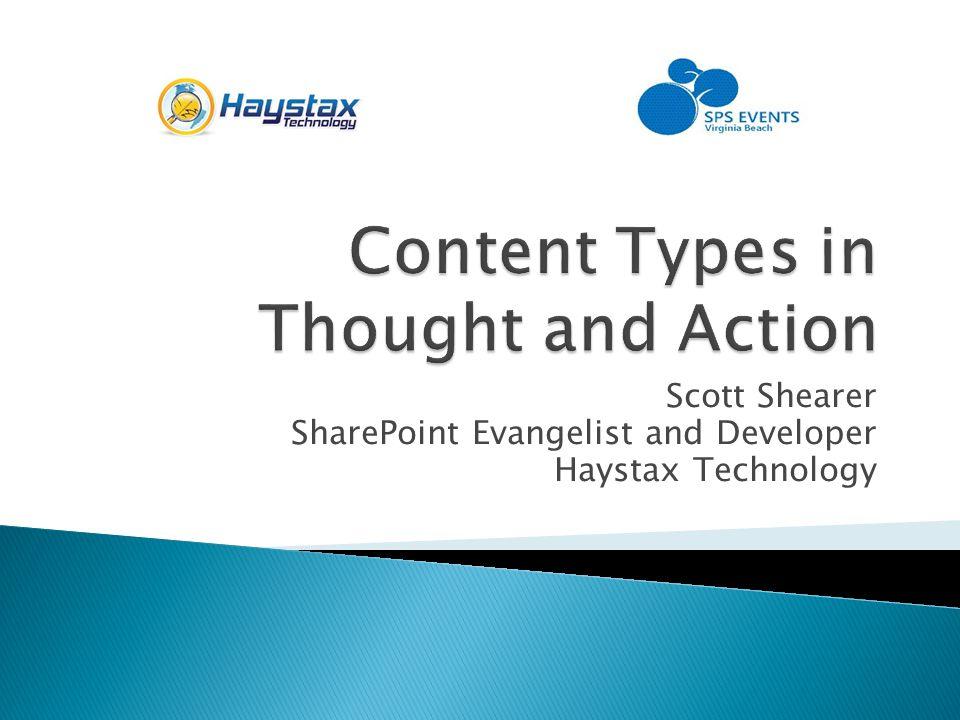 Scott Shearer SharePoint Evangelist and Developer Haystax Technology