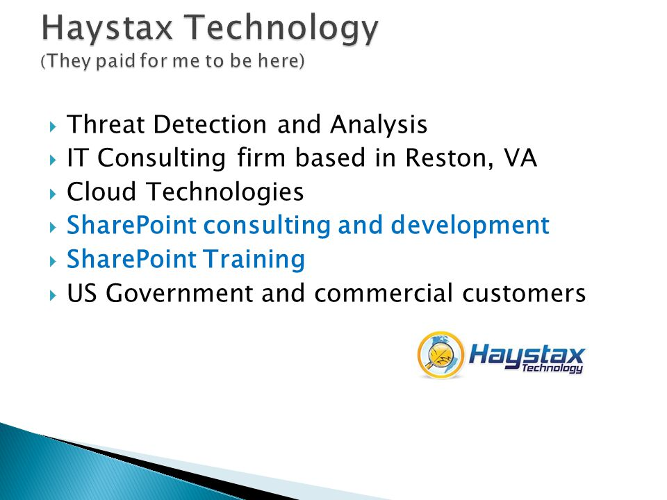  Threat Detection and Analysis  IT Consulting firm based in Reston, VA  Cloud Technologies  SharePoint consulting and development  SharePoint Training  US Government and commercial customers