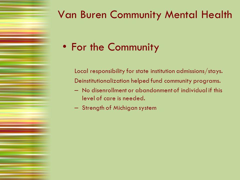 Van Buren Community Mental Health For the Community – Serving more than 3,000 residents per year.