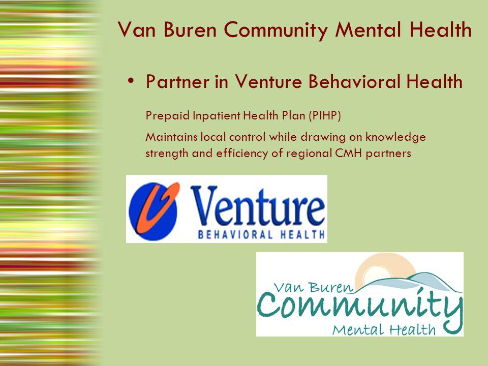 Van Buren Community Mental Health Founded by the Community For the Community