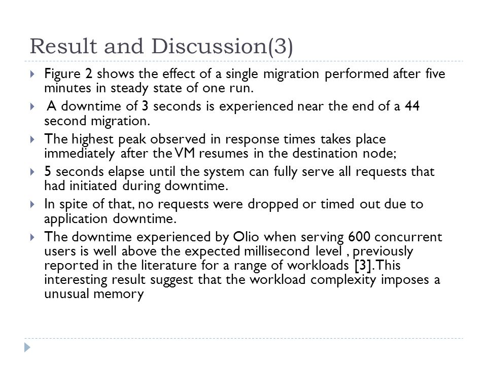 Result and Discussion(3)  Figure 2 shows the effect of a single migration performed after five minutes in steady state of one run.  A downtime of 3