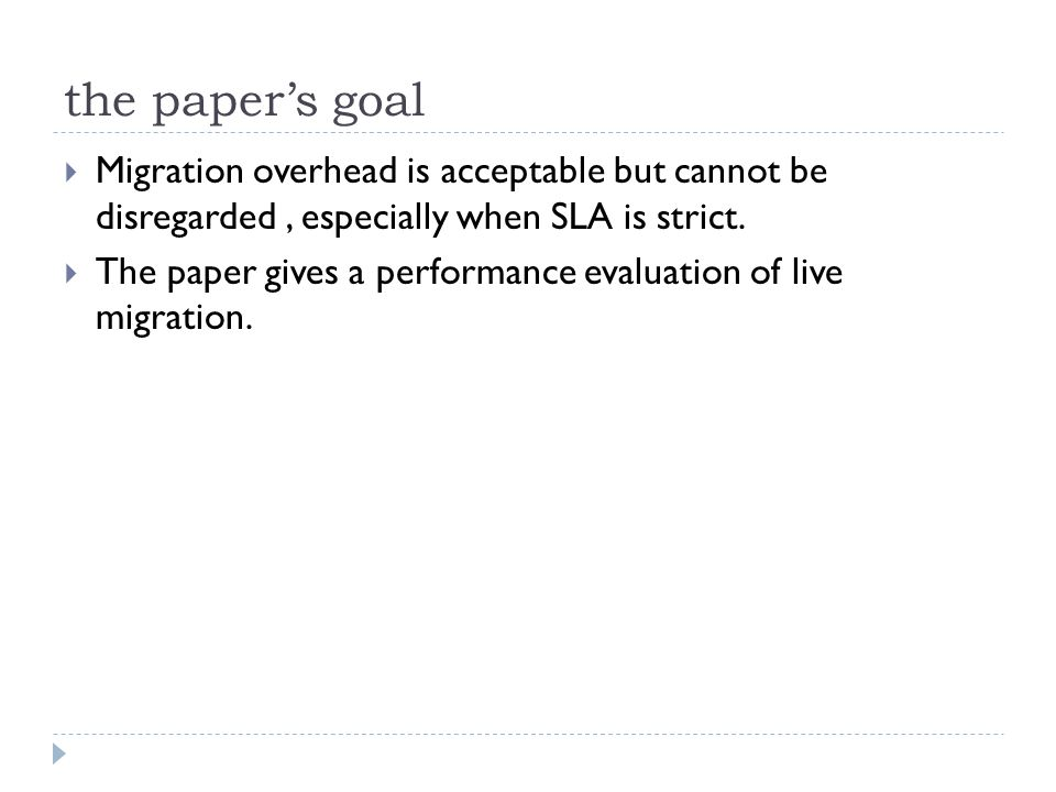 the paper's goal  Migration overhead is acceptable but cannot be disregarded, especially when SLA is strict.
