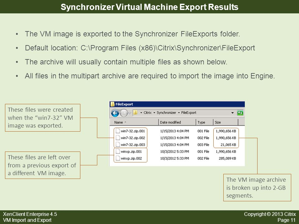 XenClient Enterprise 4.5 VM Import and Export Copyright © 2013 Citrix Page 11 Synchronizer Virtual Machine Export Results The VM image is exported to