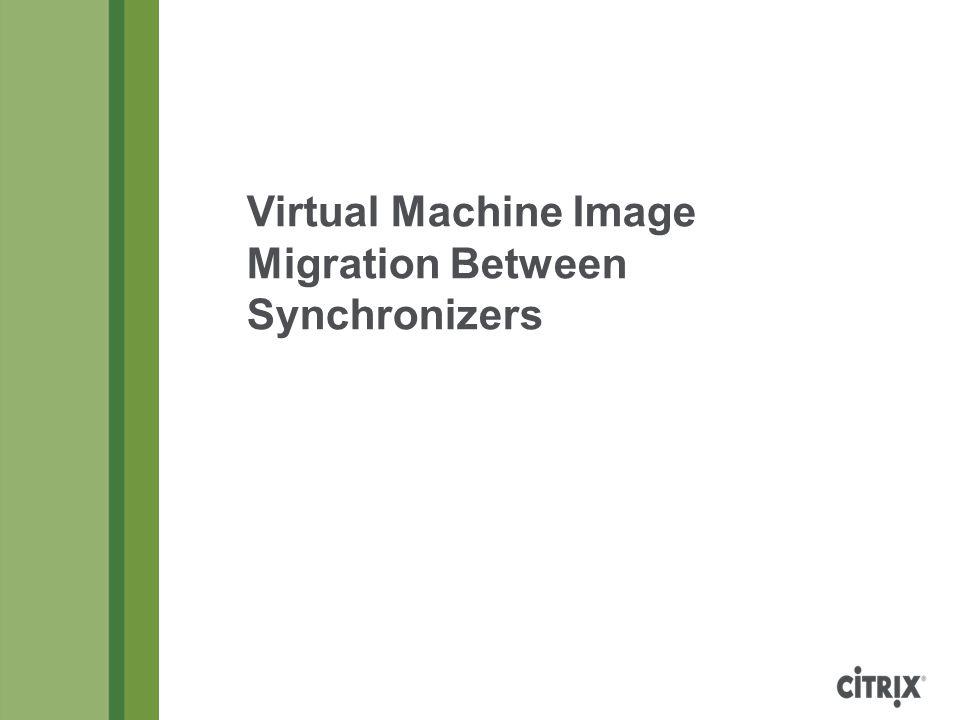 Virtual Machine Image Migration Between Synchronizers