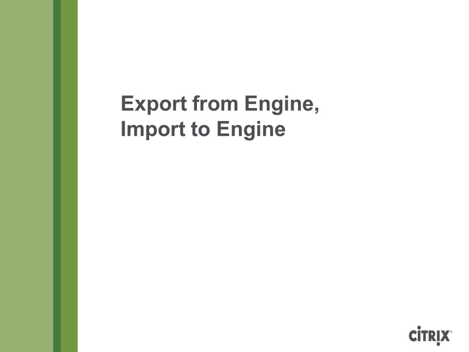Export from Engine, Import to Engine