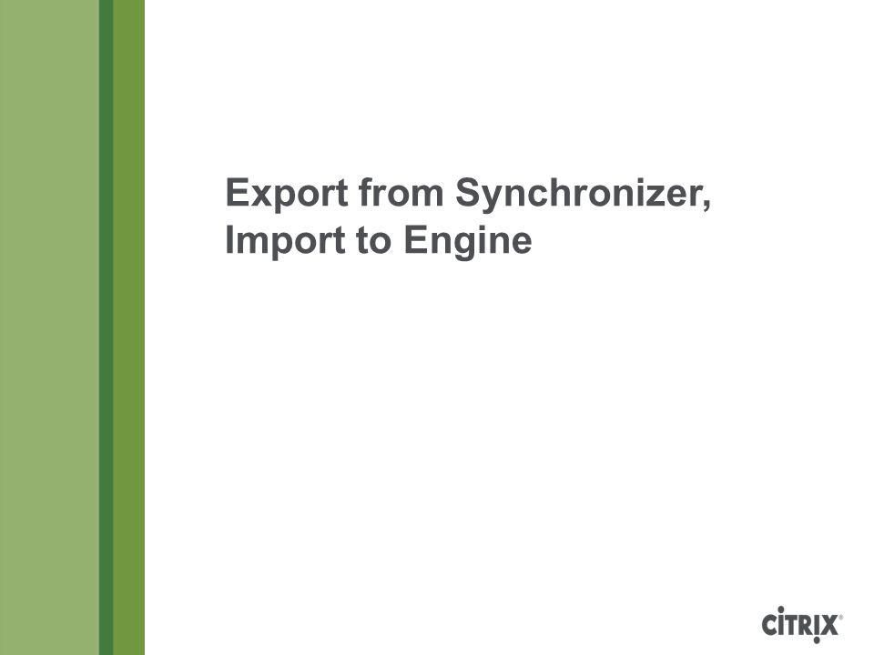 Export from Synchronizer, Import to Engine