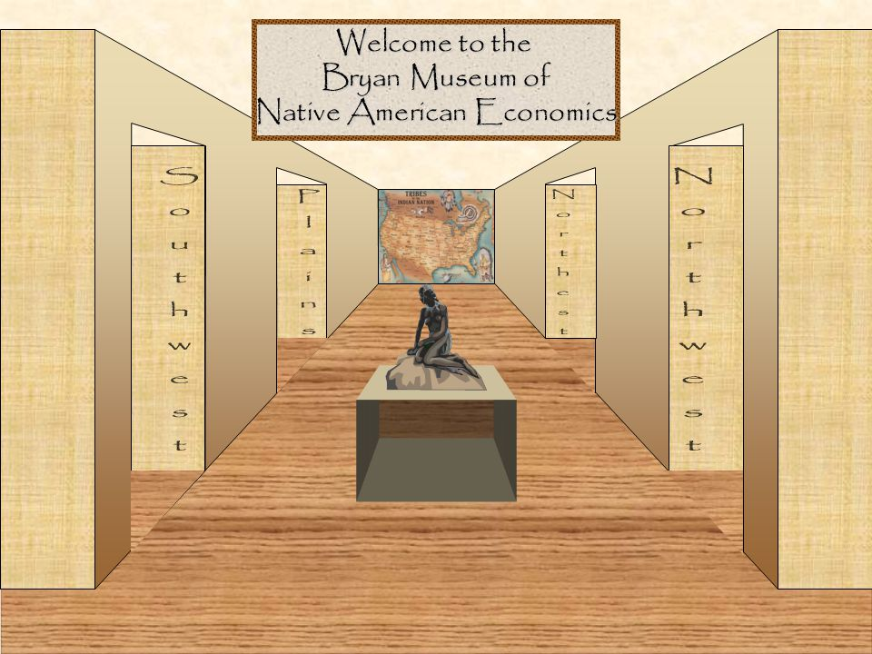 Welcome to the Bryan Museum of Native American Economics
