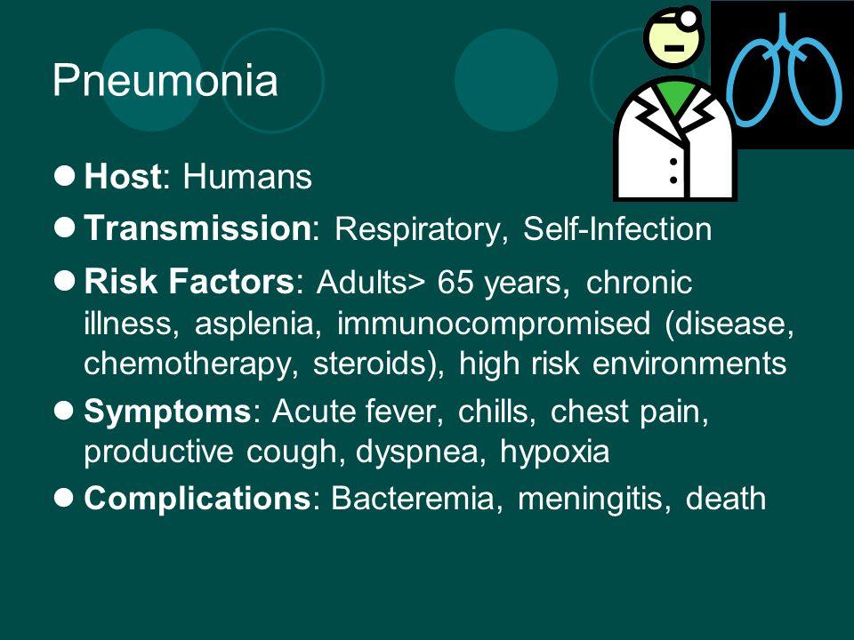 Influenza Host: Humans and Animals Transmission: Respiratory, airborne Risk Factors: HIV, pregnancy, healthcare providers, chronic illnesses (ex: CV, diabetes, renal dysfunction, immunosuppression) Symptoms: Acute fever, myalgia, sore throat, nonproductive cough, headache Complications: Pneumonia, myocarditis, death