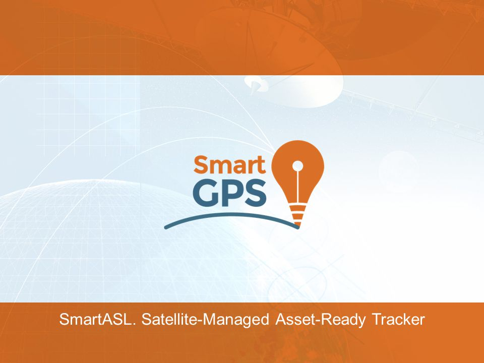 SmartASL. Satellite-Managed Asset-Ready Tracker