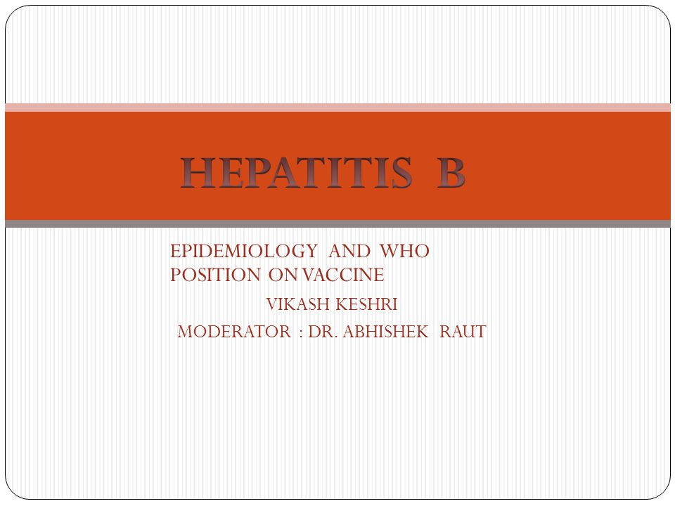 INTRODUCTION PROBLEM STATEMENT EPIDEMIOLOGY PREVENTION AND CONTROL HEPATITIS B VACCINE WHO POSITION ON HEPATITIS B VACCINE