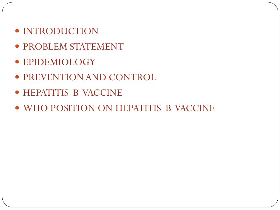 INTRODUTION Hepatitis b initially called as serum hepatits is an acute systemic illness with major pathology in liver.