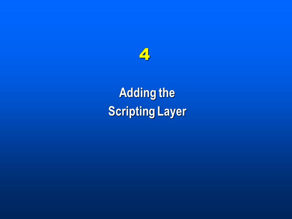 4 Adding the Scripting Layer