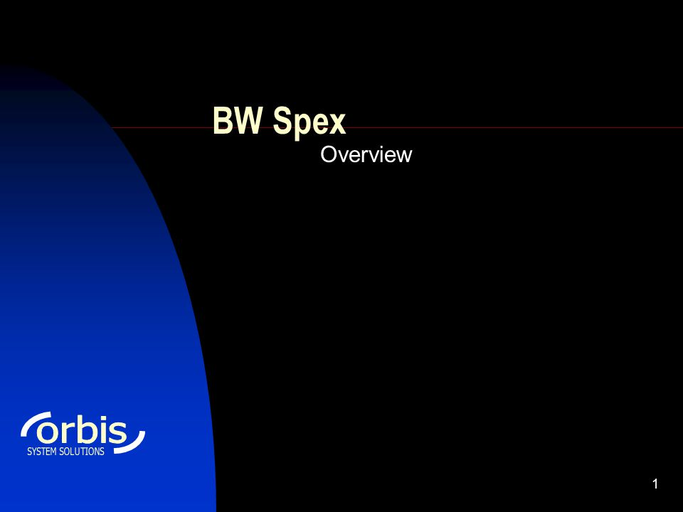 1 BW Spex Overview