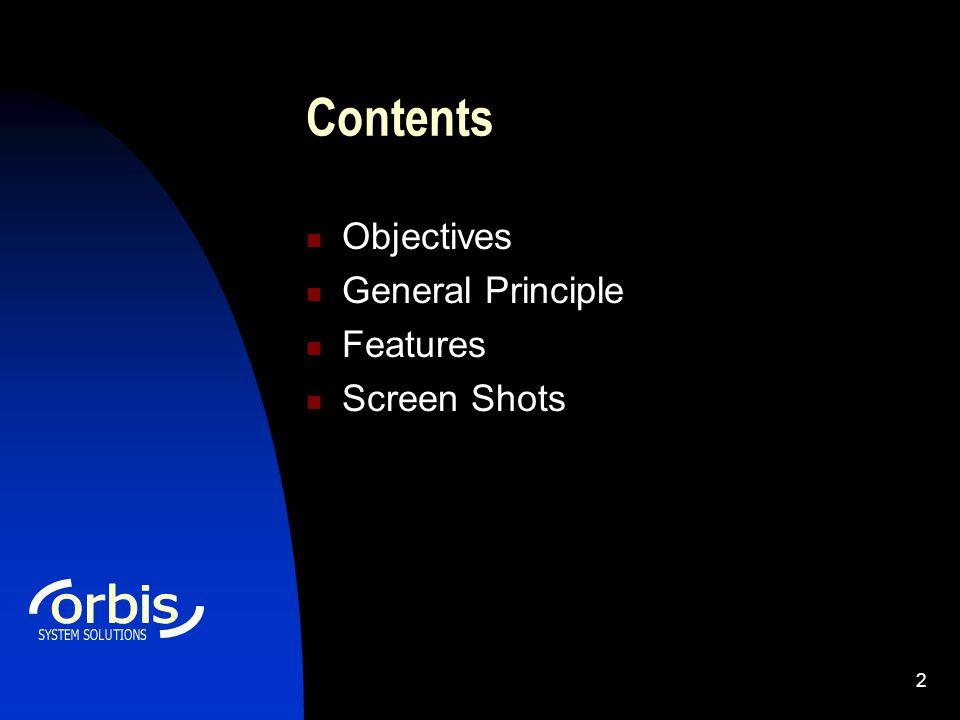 2 Contents Objectives General Principle Features Screen Shots