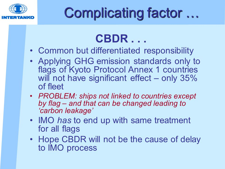 COP 15 Provides few answers for shipping, but raises some questions How will the IMO handle CBDR vs its desire to treat all flags the same.