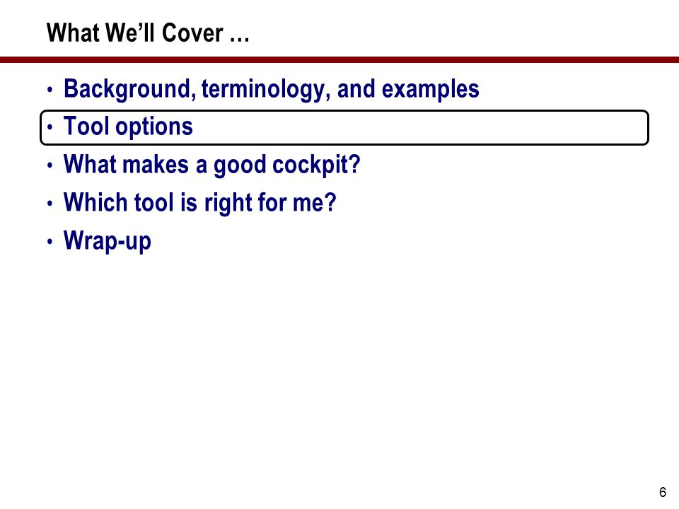 47 What We'll Cover … Background, terminology, and examples Tool options What makes a good cockpit.