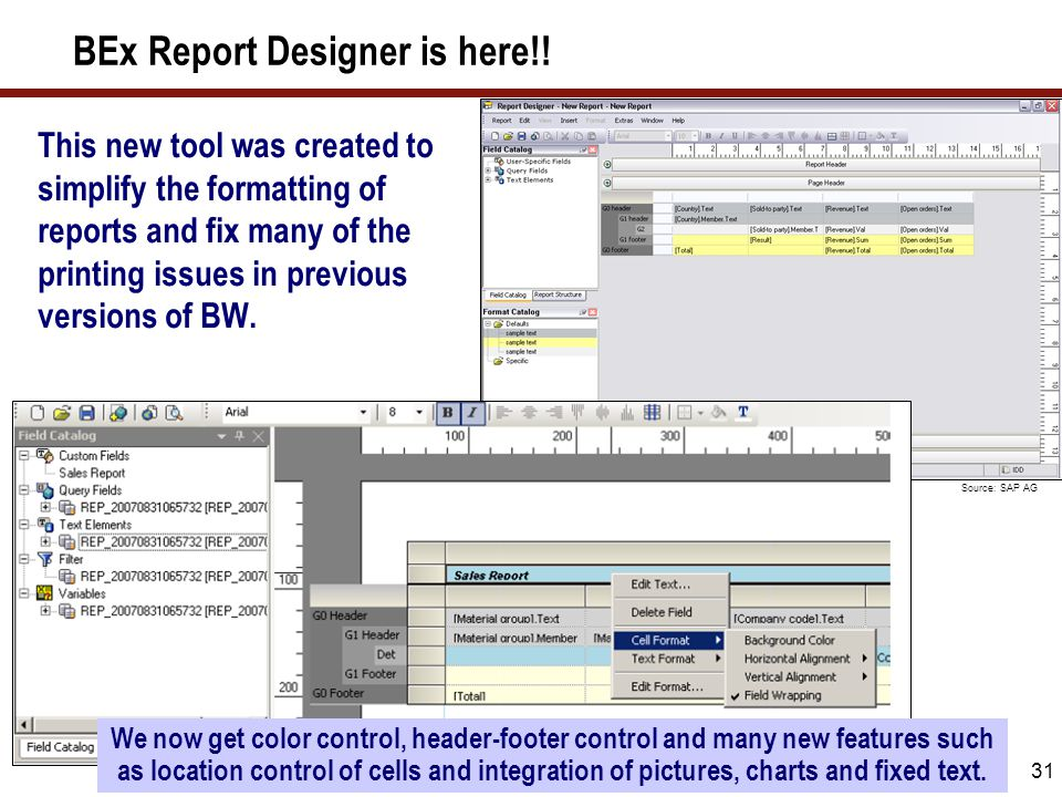31 BEx Report Designer is here!! This new tool was created to simplify the formatting of reports and fix many of the printing issues in previous versi