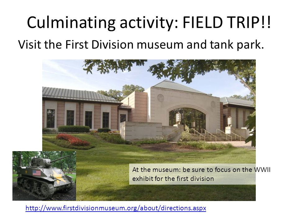 Culminating activity: FIELD TRIP!. Visit the First Division museum and tank park.