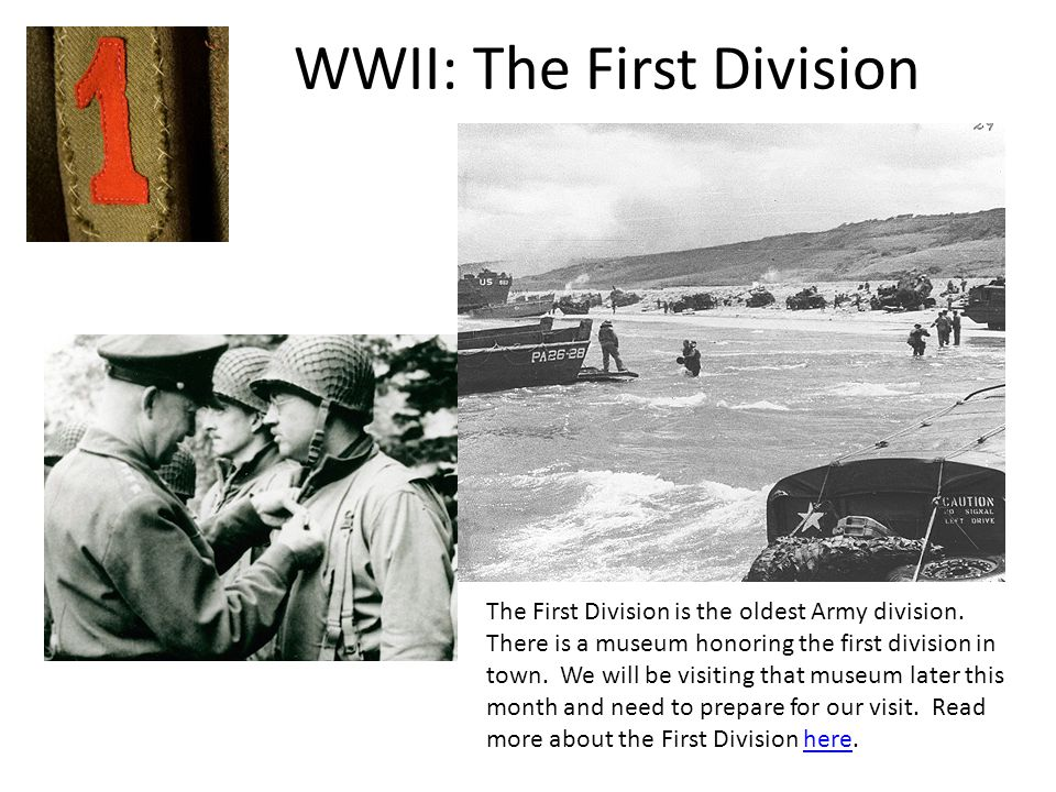 WWII: The First Division The First Division is the oldest Army division.