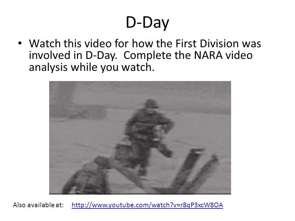 D-Day Also available at: http://www.youtube.com/watch v=r8qP3xcW8OAhttp://www.youtube.com/watch v=r8qP3xcW8OA Watch this video for how the First Division was involved in D-Day.
