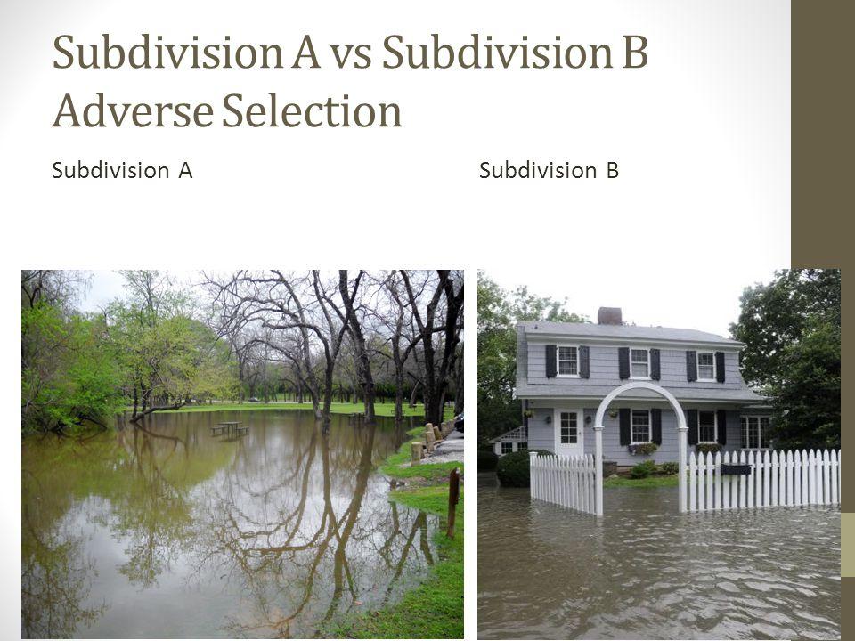 Subdivision A vs Subdivision B Adverse Selection Subdivision ASubdivision B