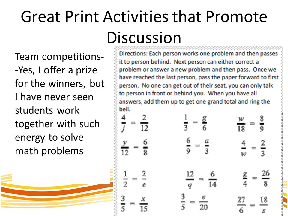 Great Print Activities that Promote Discussion Team competitions- -Yes, I offer a prize for the winners, but I have never seen students work together with such energy to solve math problems