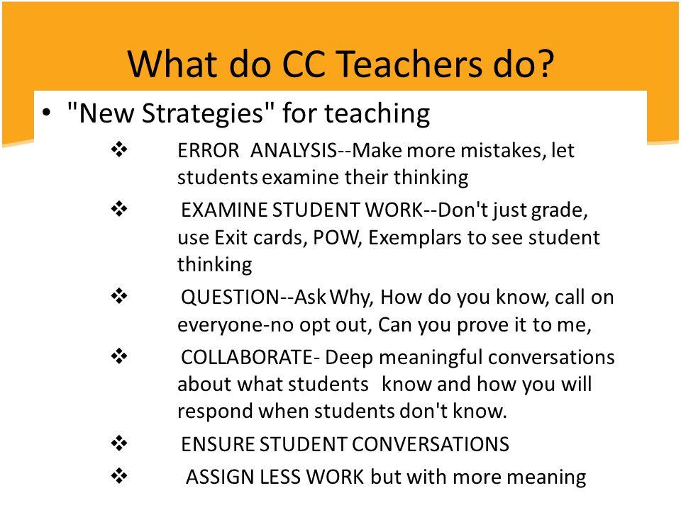 What do CC Teachers do?