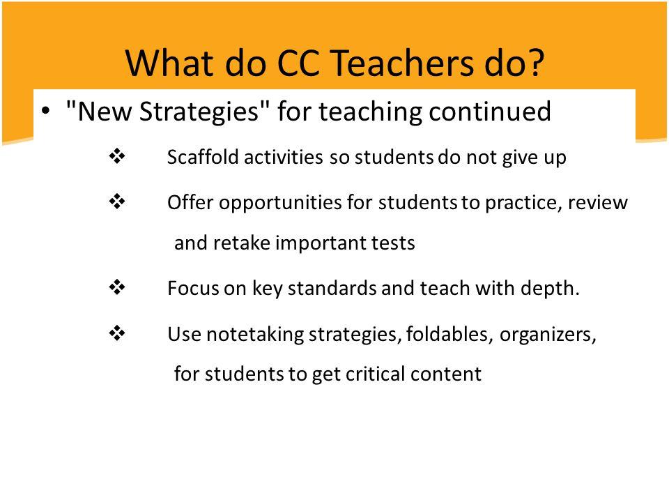 What do CC Teachers do.
