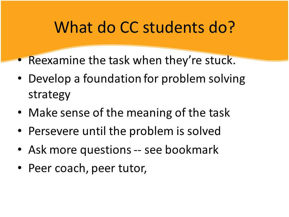 What do CC students do.Reexamine the task when they're stuck.