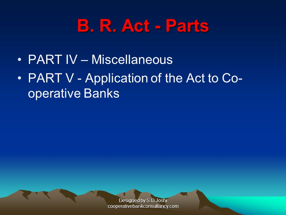 Designed by S.D.Joshi cooperativebankconsultancy.com B. R. Act - Parts PART III - Suspension of Business and Winding up of Banking Companies PART-III-