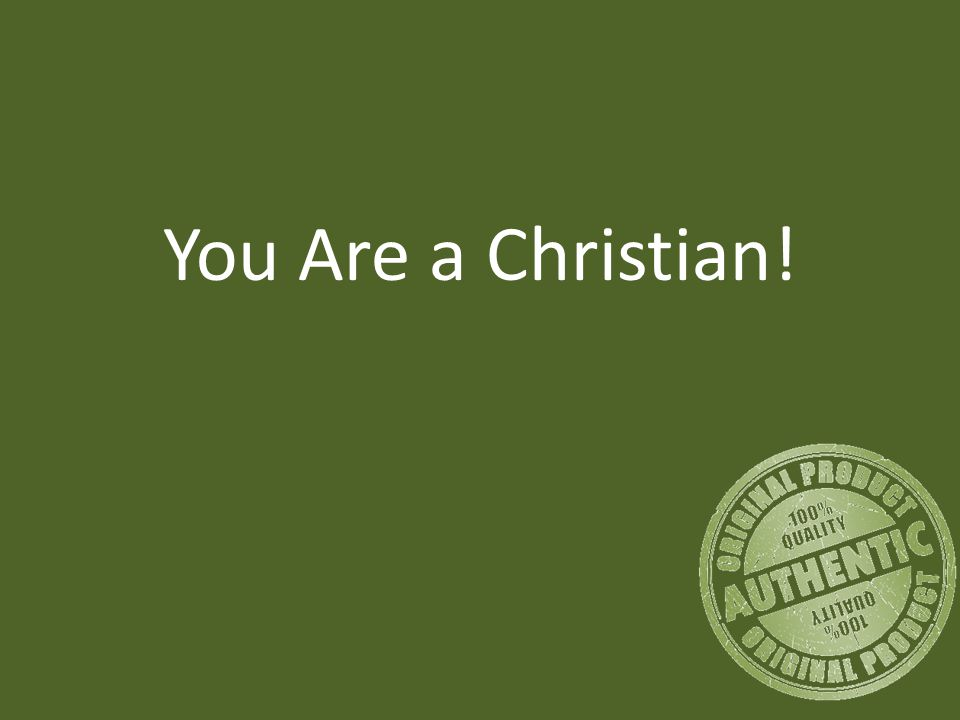 You Are a Christian!