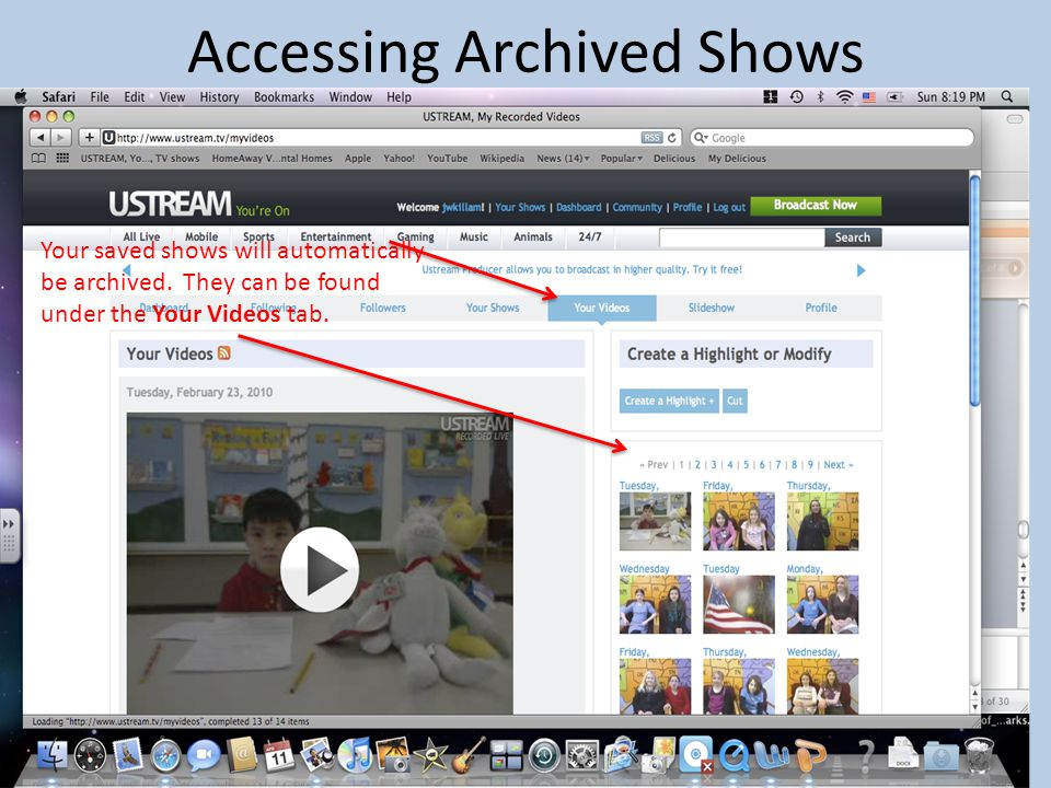 Accessing Archived Shows Your saved shows will automatically be archived.