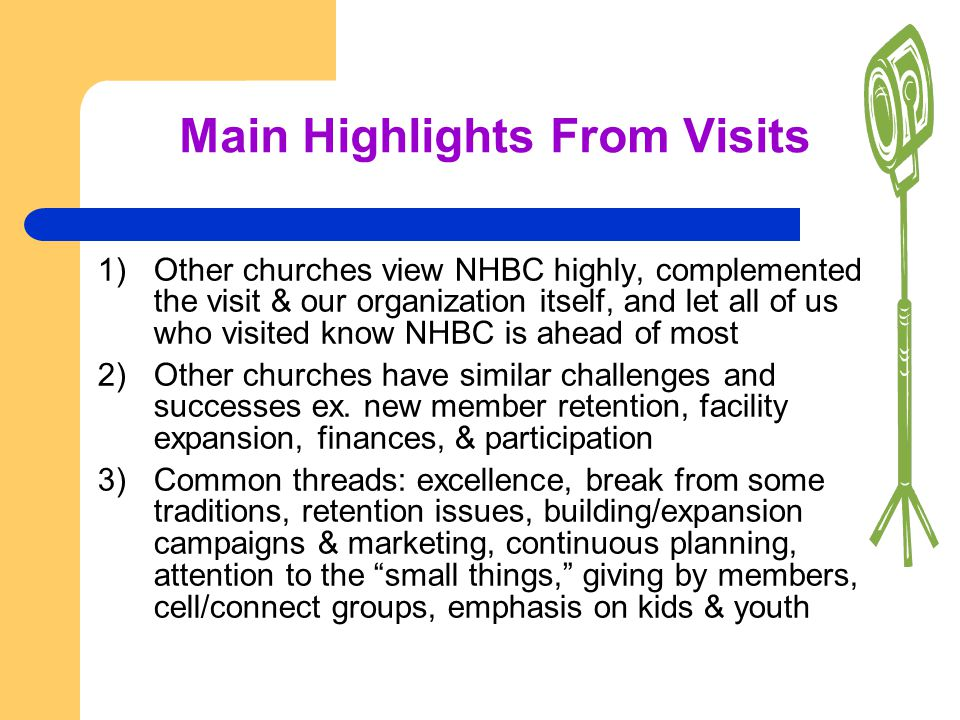Main Highlights From Visits 1)Other churches view NHBC highly, complemented the visit & our organization itself, and let all of us who visited know NH