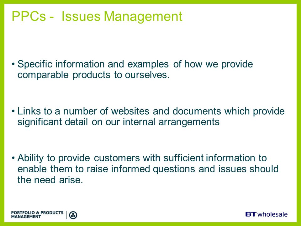 PPCs - Issues Management Specific information and examples of how we provide comparable products to ourselves. Links to a number of websites and docum