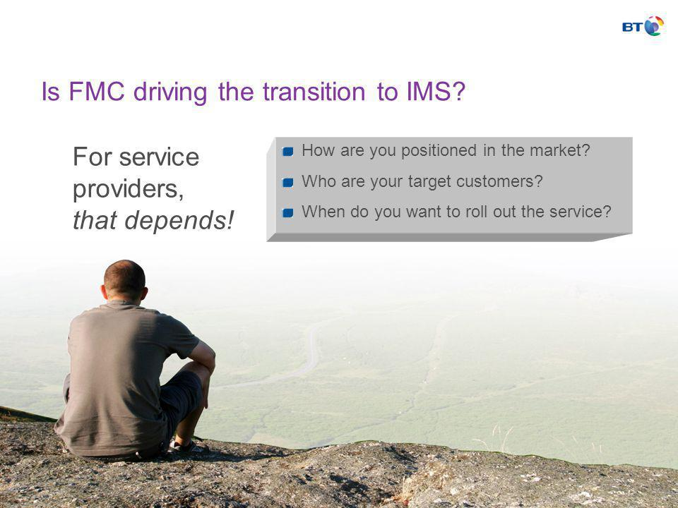 Is FMC driving the transition to IMS. For service providers, that depends.