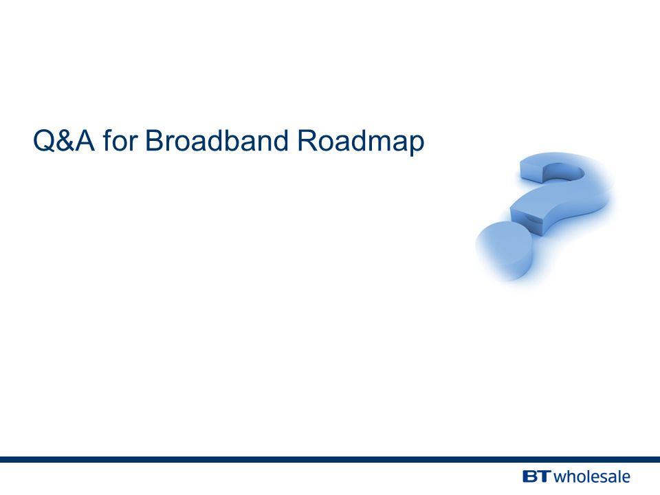Q&A for Broadband Roadmap