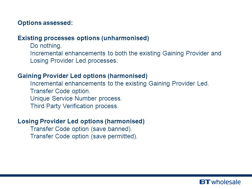 Options assessed: Existing processes options (unharmonised) Do nothing.