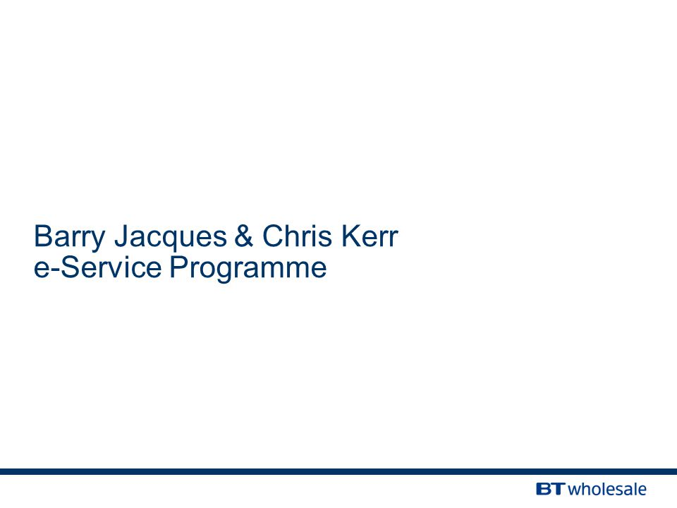 Barry Jacques & Chris Kerr e-Service Programme