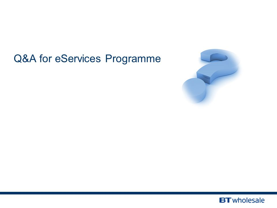Q&A for eServices Programme