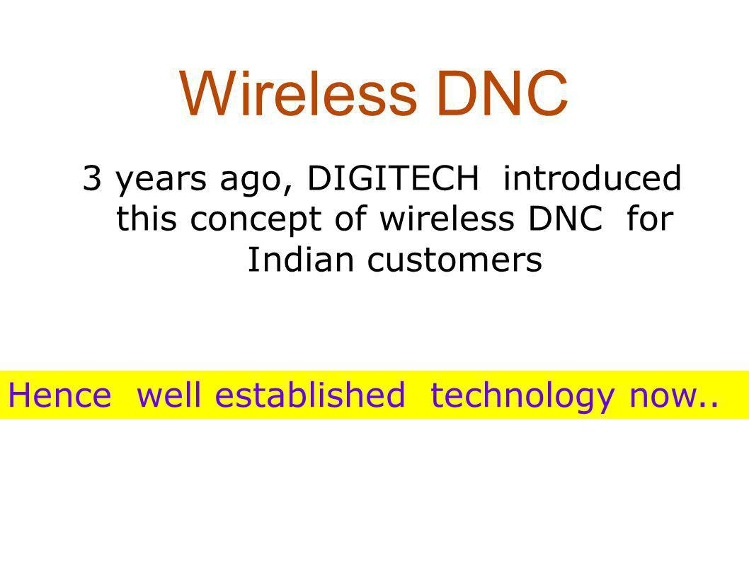 Wireless DNC Wireless communication between a PC & CNC is preferred by one & all The prime reason is safety of RS-232 port of CNC.