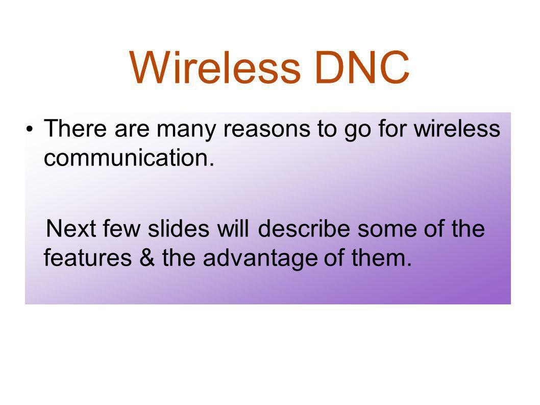 ISM band wireless DNC Wireless Range100 mtrs default & extended to 500 mtrs by patch antenna ISM Band.