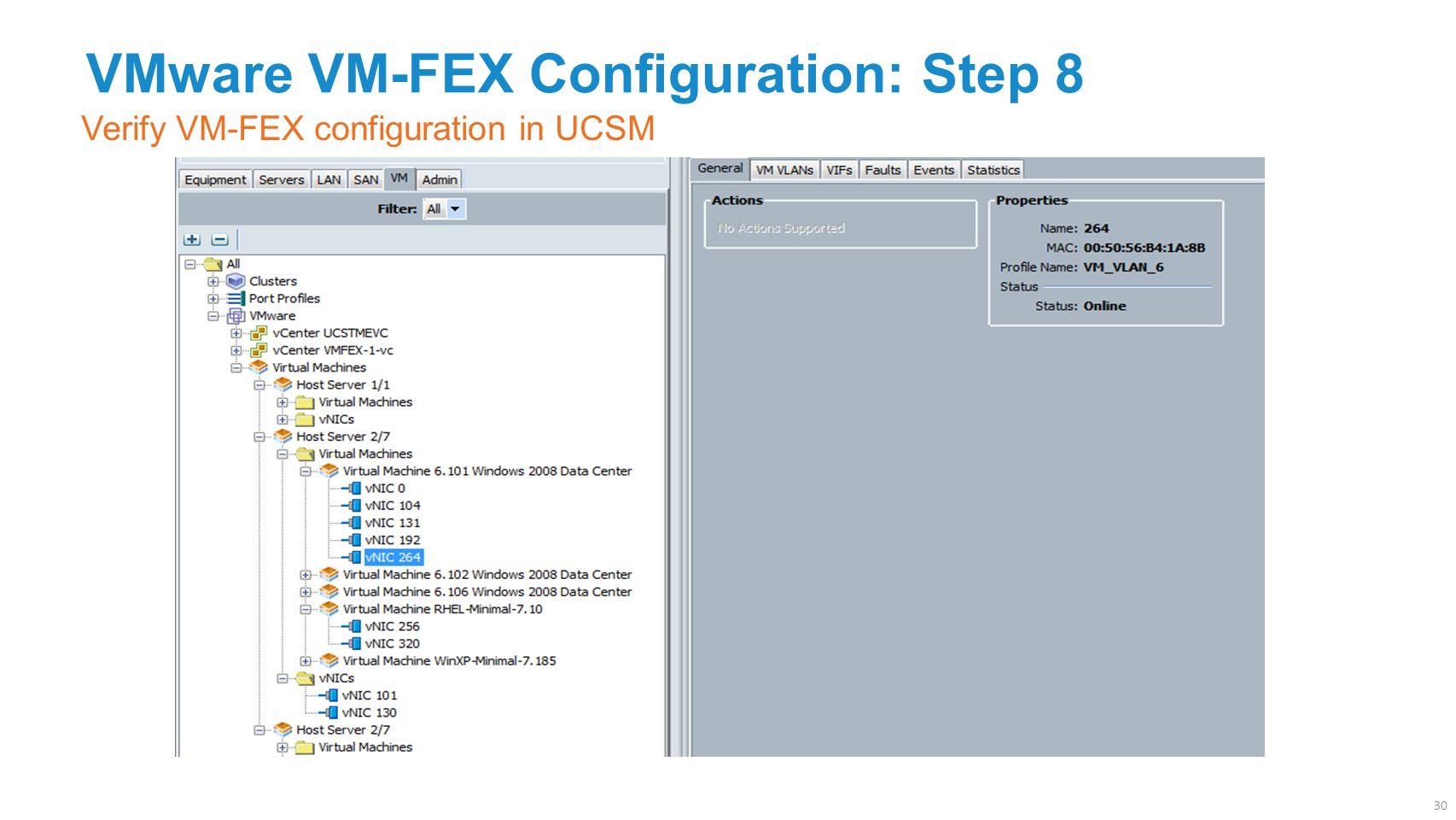 VMware VM-FEX Configuration: Step 8 Verify VM-FEX configuration in UCSM 30