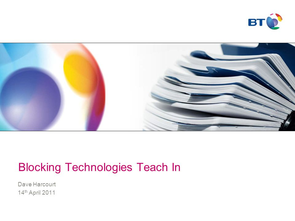 © British Telecommunications plc Agenda 1.Introduction 2.BT's current offerings 3.Home solutions 4.Network Filtering 5.Q&A