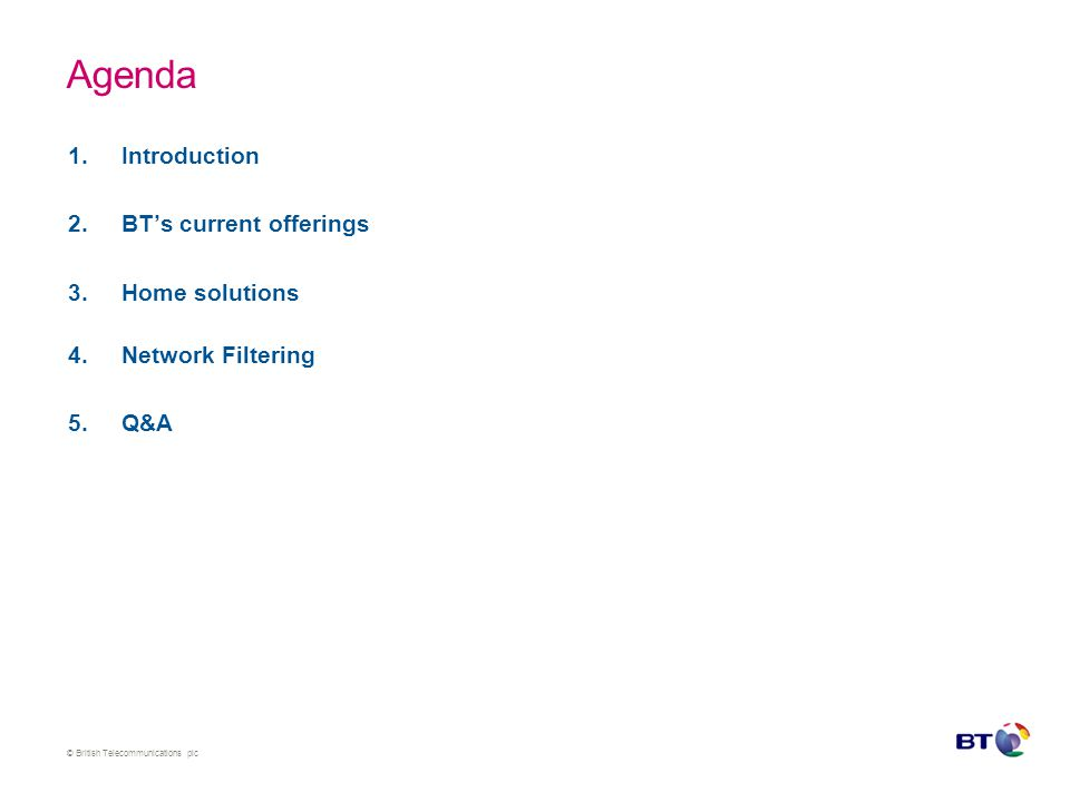 © British Telecommunications plc BT's current offerings