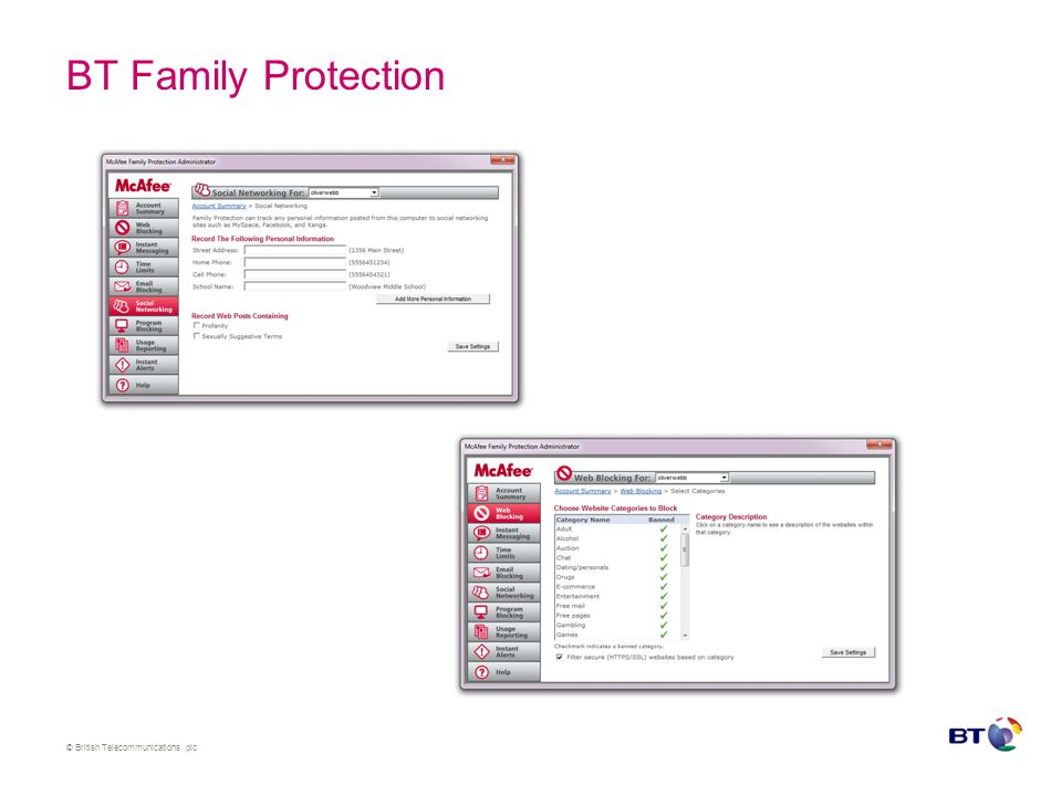 © British Telecommunications plc Version 2 of BT Family Protection version 2 enhancements The key enhancements are as follows: Allows settings for automated alerts to be emailed to you.